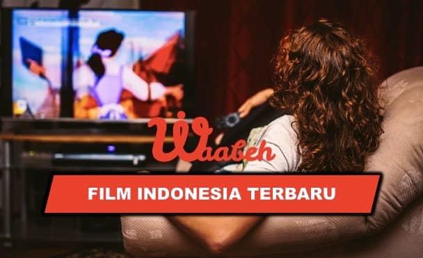 5 Rekomendasi Film Indonesia Terbaru Versi Waabeh