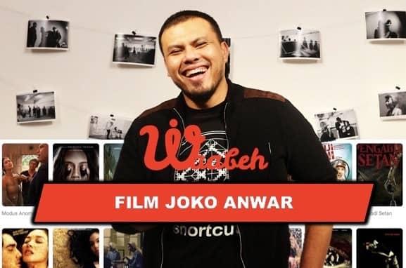 6 Rekomendasi Film Joko Anwar Menurut Waabeh