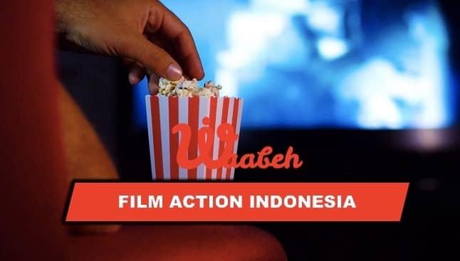 7 Film Action Indonesia Paling Direkomendasikan