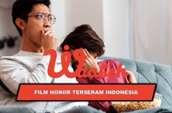 9 Film Horor Terseram Indonesia Bikin Merinding