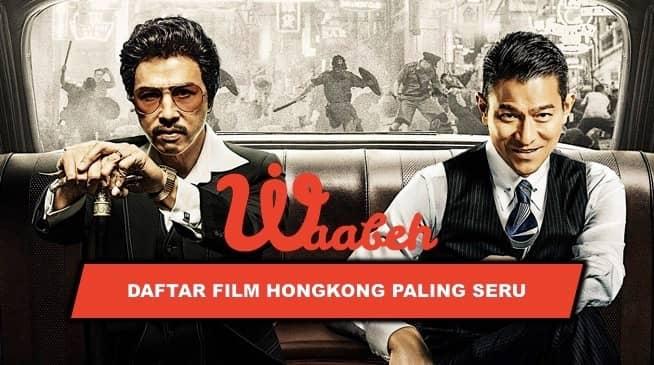 Daftar Film Hongkong Paling Seru